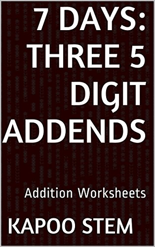 7 Addition Worksheets with Three 5-Digit Addends: Math Practice Workbook (7 Days Math Addition Series 10) (Brain Quest Grade 4 3rd Edition compare prices)