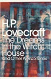H P Lovecraft The Dreams in the Witch House and Other Weird Stories (Penguin Modern Classics)