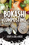 img - for Bokashi Composting: Scraps to Soil in Weeks book / textbook / text book