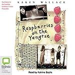 Raspberries on the Yangtze | Karen Wallace