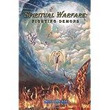 Spiritual Warfare: Fighting Demons ~ Scott Meade