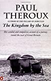 The Kingdom by the Sea : A Journey Around the Coast of Great Britain (0140071814) by Theroux, Paul