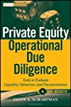 Private equity operational due diligence : tools to evaluate liquidity, valuation, and documentation