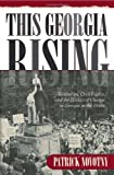 Image of This Georgia Rising: Education, Civil Rights, and the Politics of Change in Georgia in the 1940s
