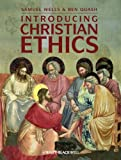 Introducing Christian Ethics (1405152761) by Wells, Samuel