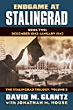 Endgame at Stalingrad: Book Two: December 1942  February 1943 The Stalingrad Trilogy, Volume 3 (Modern War Studies)