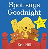 Eric Hill Spot Says Goodnight (Spot - Original Lift The Flap)