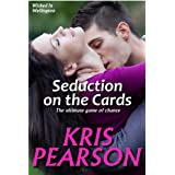 Seduction on the Cards (Wicked in Wellington) ~ Kris Pearson