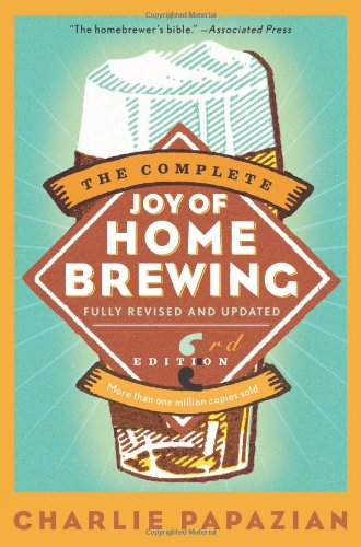 The Complete Joy of Homebrewing Third Edition by HarperResource