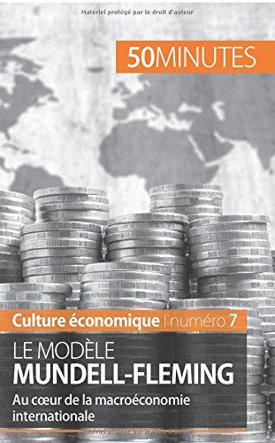 Le modèle MundellFleming: Au coeur de la macroéconomie internationale