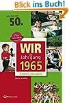 Wir vom Jahrgang 1965 - Kindheit und...