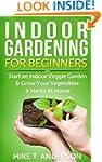 Indoor Gardening for Beginners: Start...