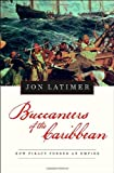img - for Buccaneers of the Caribbean: How Piracy Forged an Empire book / textbook / text book