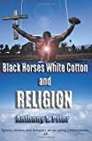 "Black Horses, White Cotton and Religion: ""Sports, Slavery and Religion an Ongoing Phenomenon"""