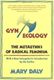 Gynecology: The Metaethics of Radical Feminism (0807014133) by Daly, Mary