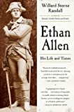 Ethan Allen: His Life and Times (0393342298) by Randall, Willard Sterne