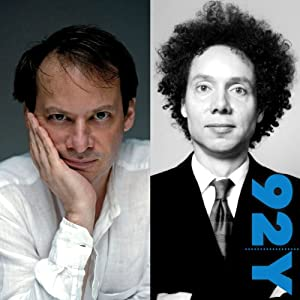 Adam Gopnik and Malcolm Gladwell Rede