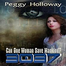 3037: 3037, Book 1 (       UNABRIDGED) by Peggy Holloway Narrated by Patrice Gambardella