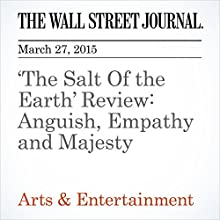 'The Salt Of the Earth' Review: Anguish, Empathy and Majesty (       UNABRIDGED) by Joe Morgenstern Narrated by Ken Borgers