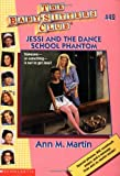 Jessi And The Dance School Phantom (The Baby-Sitters Club #42) (0590742426) by Martin, Ann M.