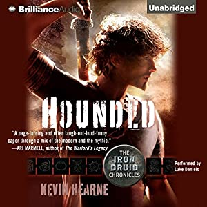 Hounded: The Iron Druid Chronicles, Book 1 | [Kevin Hearne]