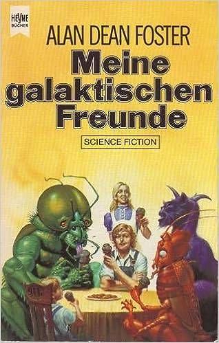 Alan Dean Foster - Meine galaktischen Freunde. Erzählungen