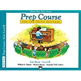 Alfred's Basic Piano Prep Course Solo Book, Bk B: For the Young Beginner