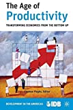 img - for The Age of Productivity: Transforming Economies from the Bottom Up (Development in the Americas) by Inter-American Development Bank (2010) Paperback book / textbook / text book