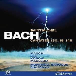 Bach - Saint Michel Cantates 130, 19, 149 / Mauch, Lee, Kobow, MacLoed, Montreal Baroque