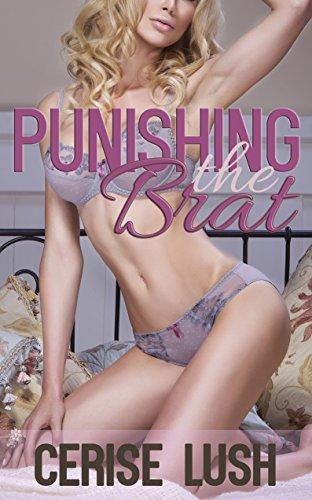 Cerise Lush - Punishing the Brat: First Time Bareback Erotica (KU Short Taboo)