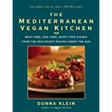 The Mediterranean Vegan Kitchen: Meat-Free, Egg-Free, Dairy-Free Dishes from the Healthiest Region Under the Sunby Donna Klein