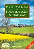 Pub Walks in Leicestershire and Rutland