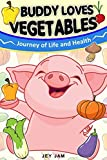 Books for Kids : Buddy loves Vegetables - Children's Books, Kids Books, Bedtime Stories For Kids, kids book about vegetables (Bonus Feature for Kids) (The Buddy Pig 2)