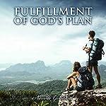 Fulfillment of God's Plan: Neville Goddard Lectures | Neville Goddard