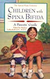 Children with Spina Bifida:  A Parents' Guide