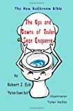 img - for The Ups and Downs of Toilet Seat Etiquette: The New Bathroom Bible book / textbook / text book