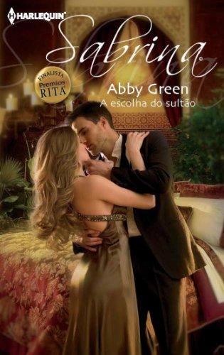 Abby Green - A escolha do sultão