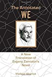 img - for The Annotated We: A New Translation of Evgeny Zamiatin's Novel by Vladimir Wozniuk (2015-05-12) book / textbook / text book