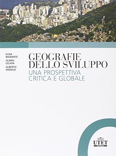 Geografie dello sviluppo Una prospettiva critica e globale PDF