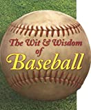 The Wit & Wisdom of Baseball