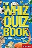 The Whiz Quiz Book: For Children and Grown-up Children