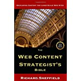 The Web Content Strategist's Bible: The Complete Guide To A New And Lucrative Career For Writers Of All Kinds ~ Richard G. Sheffield
