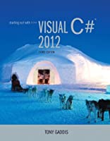 Starting out with Visual C# 2012, 3rd Edition Front Cover