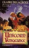 Unicorn Vengeance (Harlequin Historical) (037328893X) by Claire Delacroix