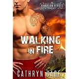 Walking in Fire: Hawaiian Heroes ~ Cathryn Cade