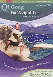 Qi Gong For Weight Loss (Qi Gong/Yoga For Beginners Series)