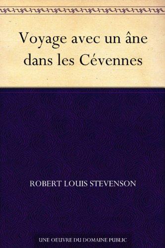 Stevenson, R. L. - Voyage avec un âne dans les Cévennes (French Edition)