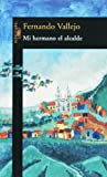 Mi Hermano El Alcade / My Brother the Mayor (Spanish Edition)