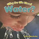 img - for Why Do We Need Water? (Natural Resources Close-Up) book / textbook / text book