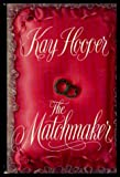 Matchmaker, The (0385417411) by Hooper, Kay